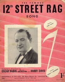 12th Street Rag - Song - For Piano and Voice with Guitar chord symbols - Featured and Broadcast by Oscar Rabin and his Orchestra with Harry Davis