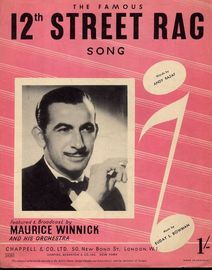 12th Street Rag - Song - For Piano and Voice with Guitar chord symbols - Featured and Broadcast by Maurice Winnick and his Orchestra