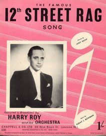 12th Street Rag - Song - For Piano and Voice with Guitar chord symbols - Featured and Broadcast by Harry Roy and his Orchestra