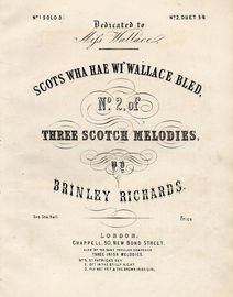 Scots wha hae wi' Wallace bled - No. 2 of Three Scotch Melodies - For Piano Solo - Dedicated to miss Wallace