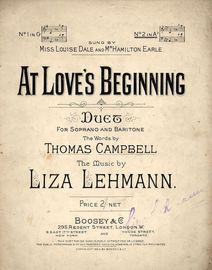 At Love's Beginning - Duet for Soprano and Baritone - Sung by Miss Louise Dale and Mr Hamilton Earle - No. 2 in key of A flat