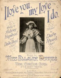 I Love you my Love I do - Sung by Miss Ellaline Terriss in