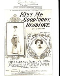 Kiss Me Goodnight Dear Love - Song and Refrain - Francis, Day and Hunter Sixpenny Popular Edition No. 110 - As sung in Miss Eleanor Robson's Great Suc