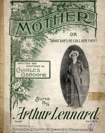 Mother or What does he call her then? - Sung by Arthur Lennard - For Piano and Voice