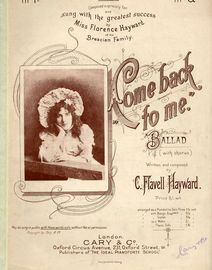 Come back to me - Ballad with Chorus - Sung with the greatest success by Miss Florence Hayward of the Brescian Family - For Piano and Voice - Key of G