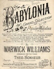 Babylonia - Grand Selection of Popular Melodies - As played by the band of the Royal Marines Light infantry under the direction of Mr George Miller