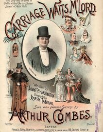 Carriage Waits, M'Lord - Sung with Immense Success by Arthur Combes