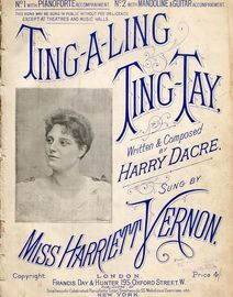 Ting-a-Ling Ting-Tay - As Sung by Miss Harriett Vernon - No. 1 with Pianoforte Accompaniment