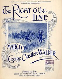 The Right O' the Line - March - For Piano Solo - This March was the winner of the prize in the march competition 1900 given by Messrs. Hawkes and Son