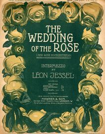 The Wedding of the Rose - (Der Rose Hochzeitszug) - Intermezzo for piano solo - Op. 216