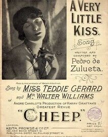 A Very Little Kiss - Song by Pedro De Zulueta - Featuring Miss Teddie Gerard in Andre Charlot's Production of Harry Grattan's Greatest Revue