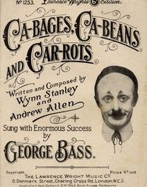 Ca-bages - Ca-beans and Car-rots - Featuring George Bass and Sung with Enormous Success