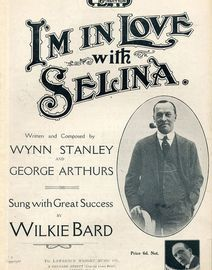 I'm in Love with Selina - Sung with great success by Wilkie Bard - Lawrence Wright 6d edition No. 1305