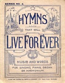 Hymns that will live for ever - No. 2 - 28 hymns - for Singing - Piano - Organ - Harmonium
