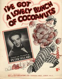 I've got a Lovely Bunch of Cocoanuts - As Recorded and Broadcast by Peter Sellars