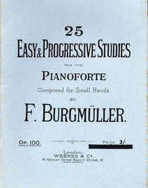 25 Easy & Progressive Studies - For the Pianoforte - Composed for small hands - Op. 100