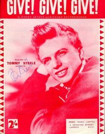 Give! Give! Give! - Recorded by Tommy Steele on Decca - For Piano and Voice