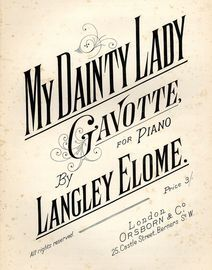 My Dainty Lady - Gavotte for Pianoforte Solo