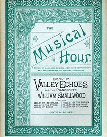 The Musical Hour - A series of easy and original copyright compositions and arrangements by popular composers - Book 17 - Valley Echoes for Pianoforte