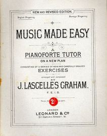 Music Made Easy - A Pianoforte Tutor on a New Plan Consisting of a Series of New and Carefully Graded Exercises - New and Revised Edition - English Fi