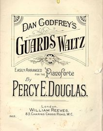 Dan Godfrey's Guards Waltz - Easily arranged for the Pianoforte