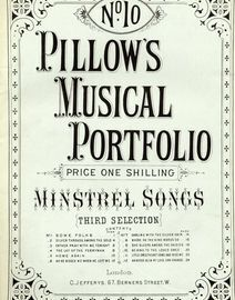 Pillows Musical Portfolio - No. 10 - Third Selection -  Minstrel Songs - 12 Songs