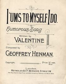 I 'Ums to Myself I Do - Humorous Song