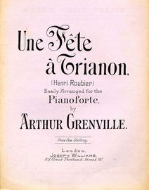 Une Fete a Trianon - Easily arranged for Pianoforte