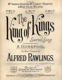 The King of Kings - Sacred Song in Key of C for Medium Voice - As sung by Mr Harper Kearton, Mr Egbert Roberts & Miss Hilda Wilson