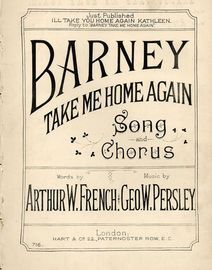 Barney take me Home again - Song and Chorus with Piano accompaniment - Hart and Co. Edition No. 716