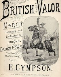 British Valor - March for Piano Solo - Composed and Dedicated to Colonel Baden-Powell, The hero of Mafeking - Hart and Co. edition No. 1034