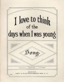 I Love to think of the days when I was young - Song - Hart and Co. edition No. 271