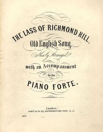 The Lass of RIchmond Hill - Old English Song neatly arranaged with an accompaniment for the Pianoforte - Hart & Co Edition No. 257