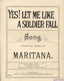 Yes! let me Like a Soldier Fall - Song from the Opera of Maritana - Hart and Co edition No. 589