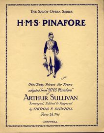 H. M. S. Pinafore - The Savoy Opera Series - Six Easy Pieces for Piano adapted from