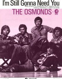 I'm Still Gonna Need You - Recorded by The Osmonds on MGM Records - For Piano and Voice with chord symbols