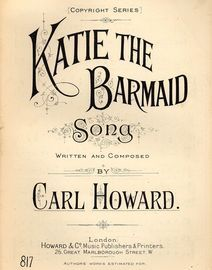 Katie the barmaid - Song - Howard and Co. Copyright Series No. 817