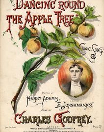 Dancing Round the Apple Tree - Comic Song as Sung by Charles Godfrey