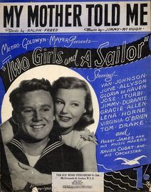 My Mother Told Me - From the MGM presentation Two Girls and a Sailor - Featuring Van Johnson and June Allyson - For Piano and Voice with Ukulele chord