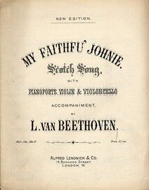 Beethoven - My Faithfu' Johnie - Scotch Song with Pianoforte, Violin and Cello Accompaniment
