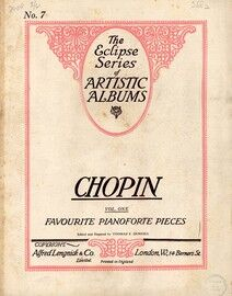 Chopin - Volume One - The Eclipse Series of Artistic Albums No. 7 - Favourite Pianoforte Pieces
