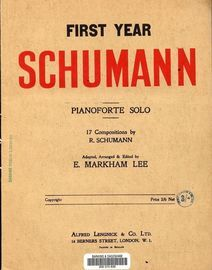 First Year Schumann - For Pianoforte Solo  - 17 Compositions