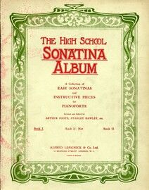 The High School Sonatina Album - A Collection of Easy Sonatinas and Instructive Pieces for the Pianoforte - Book 1