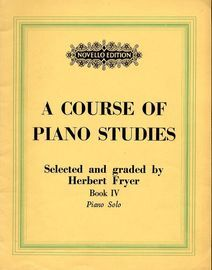 A Course of Piano Studies - Selected and Graded by Herbert Fryer - Book 4 - Novello Edition