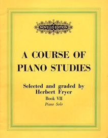 A Course of Piano Studies - Selected and Graded by Herbert Fryer - Book 7 of 9 - Intermediate