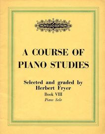 A Course of Piano Studies - Selected and Graded by Herbert Fryer - Book 8 - Novello Edition