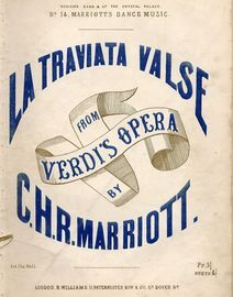 La Traviata Valse - From Verdi's Opera - As Pereormed (sic) at her Majesty's State Ball by Laurent's Band, Bosisio's Band and at the Crystal Palace -