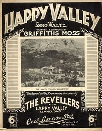 Happy Valley - Song Waltz - Featured with Enormous Success by The Revellers at the Happy Valley Llandudno