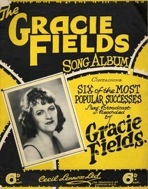 The Gracie Fields Song Album containing six of the most popular successes -  Gracie Fields