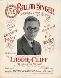 The Ballad Singer - Humorous Song - Performed by Laddie Cliff in Charlot's Revue at the Prince of Wales Theatre, London